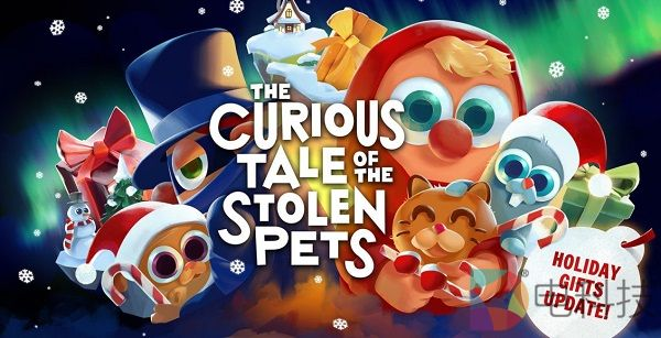 "VR益智游戏「The Curious Tale of the Stolen Pets」发布""圣诞节""更新"